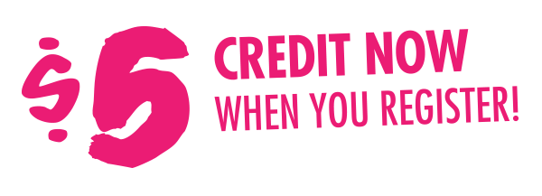 $5 Credit Now When You Register