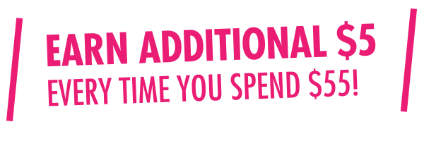 Earn Additional $5 When You Spend $55