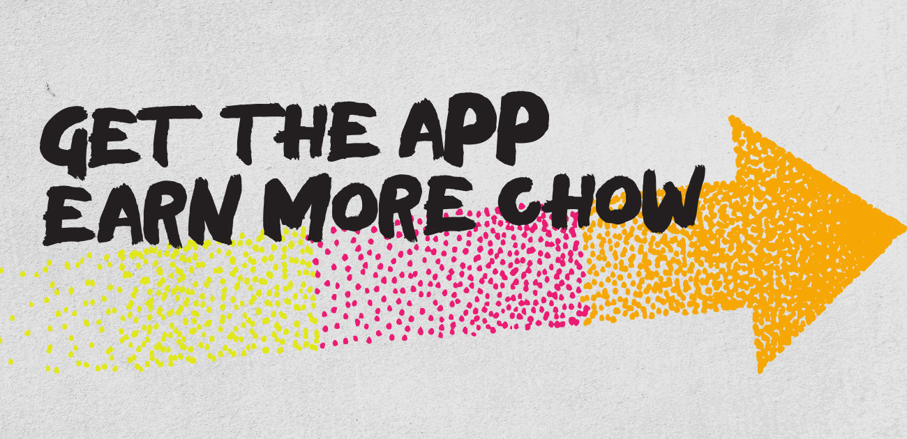 Get The App Earn More Chow